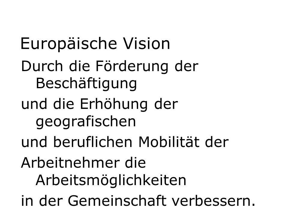 Europäische Vision Durch die Förderung der Beschäftigung