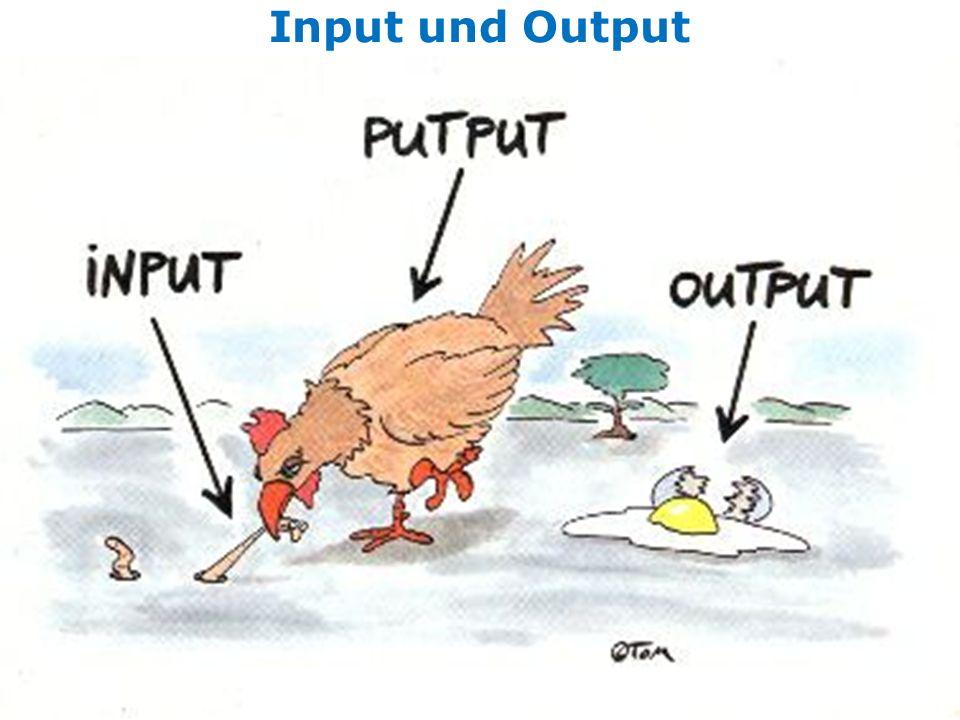 Input und Output