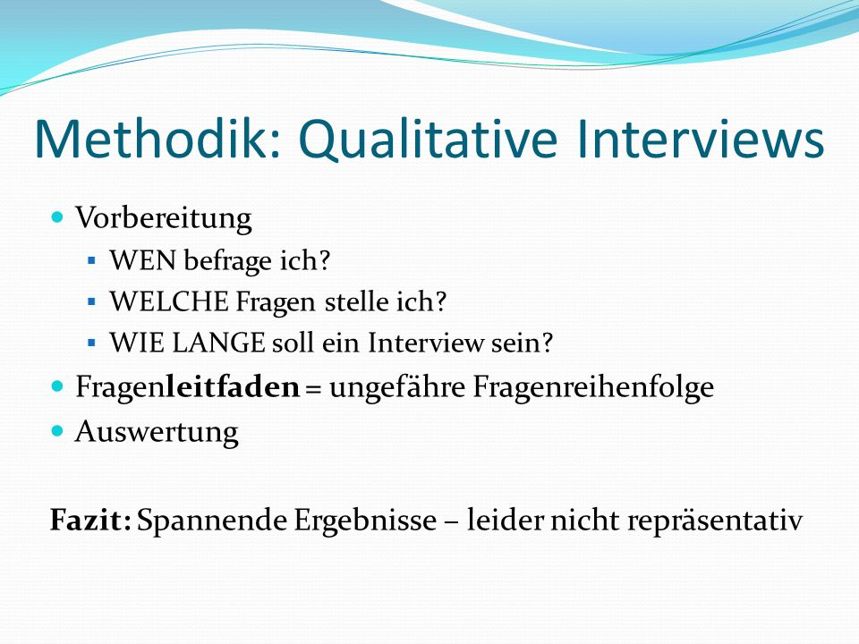 Methodik: Qualitative Interviews