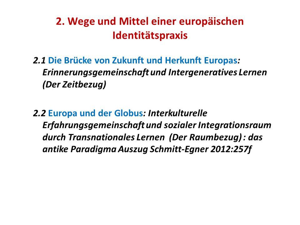 2. Wege und Mittel einer europäischen Identitätspraxis