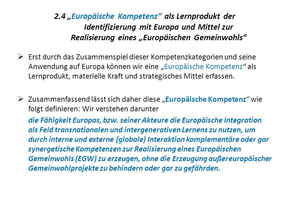 """2.4 """"Europäische Kompetenz als Lernprodukt der Identifizierung mit Europa und Mittel zur Realisierung eines """"Europäischen Gemeinwohls"""