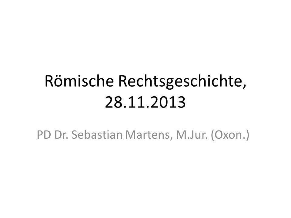 Römische Rechtsgeschichte, 28.11.2013
