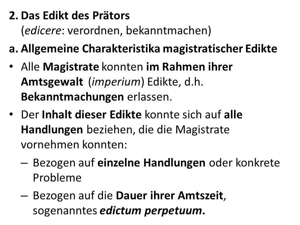Das Edikt des Prätors (edicere: verordnen, bekanntmachen)