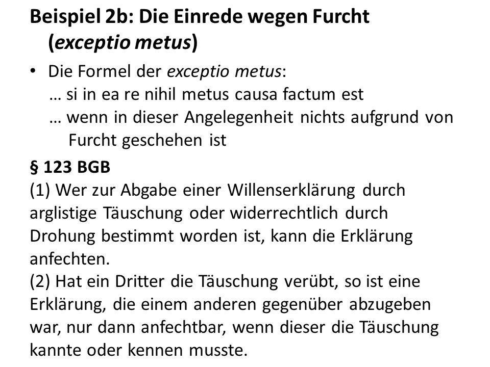 Beispiel 2b: Die Einrede wegen Furcht (exceptio metus)