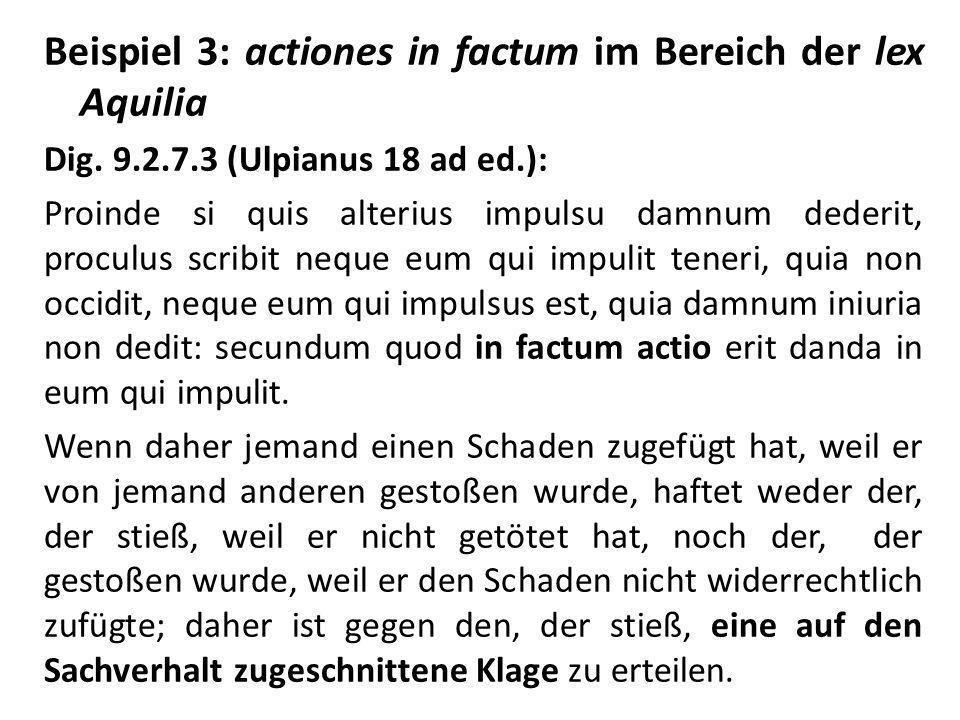 Beispiel 3: actiones in factum im Bereich der lex Aquilia