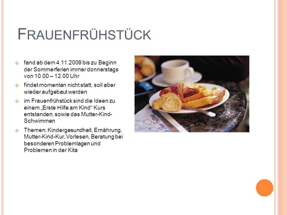 Frauenfrühstück fand ab dem 4.11.2009 bis zu Beginn der Sommerferien immer donnerstags von 10.00 – 12.00 Uhr.