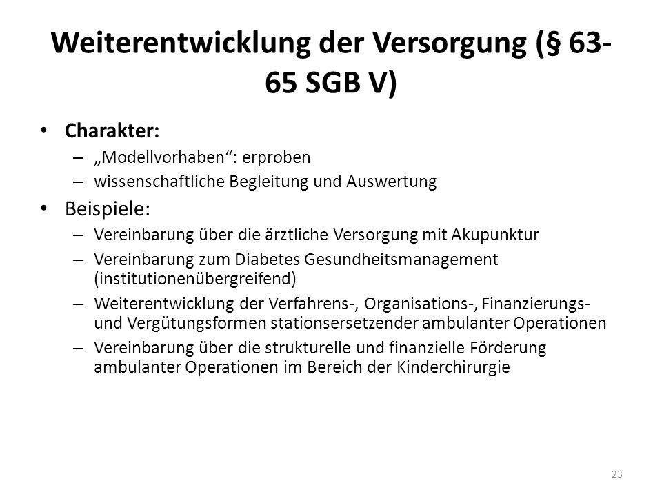 Weiterentwicklung der Versorgung (§ 63-65 SGB V)
