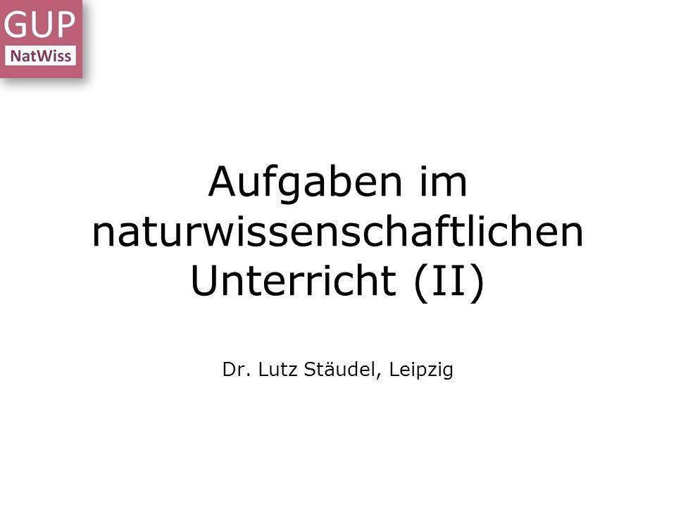 Aufgaben im naturwissenschaftlichen Unterricht (II)