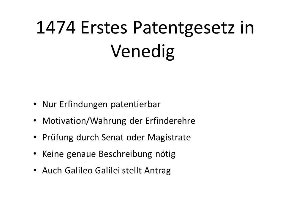 1474 Erstes Patentgesetz in Venedig