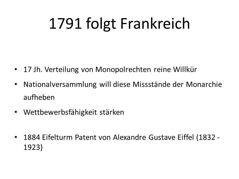 1791 folgt Frankreich 17 Jh. Verteilung von Monopolrechten reine Willkür. Nationalversammlung will diese Missstände der Monarchie aufheben.