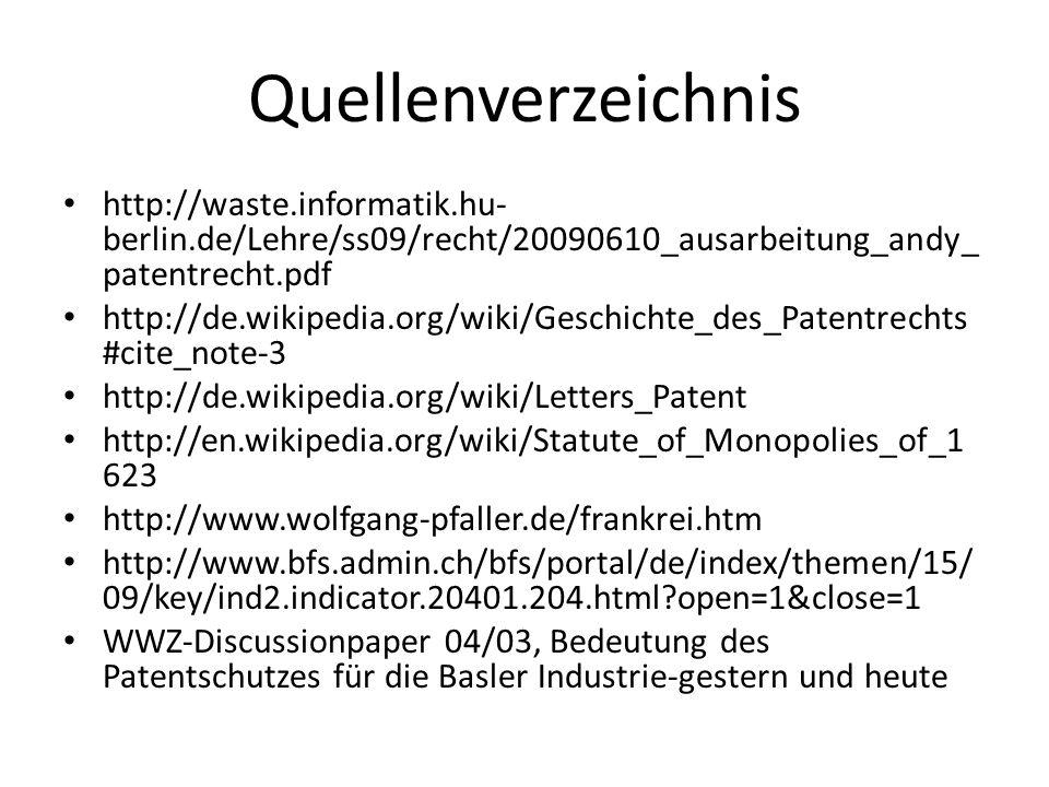 Quellenverzeichnis http://waste.informatik.hu-berlin.de/Lehre/ss09/recht/20090610_ausarbeitung_andy_patentrecht.pdf.