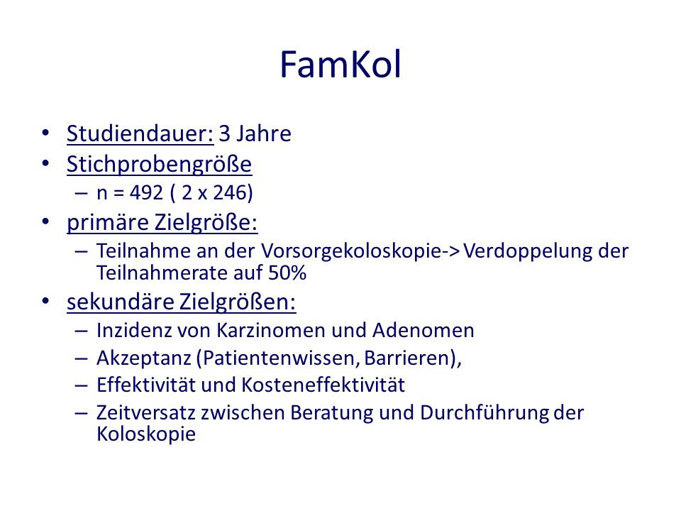 FamKol Studiendauer: 3 Jahre Stichprobengröße primäre Zielgröße: