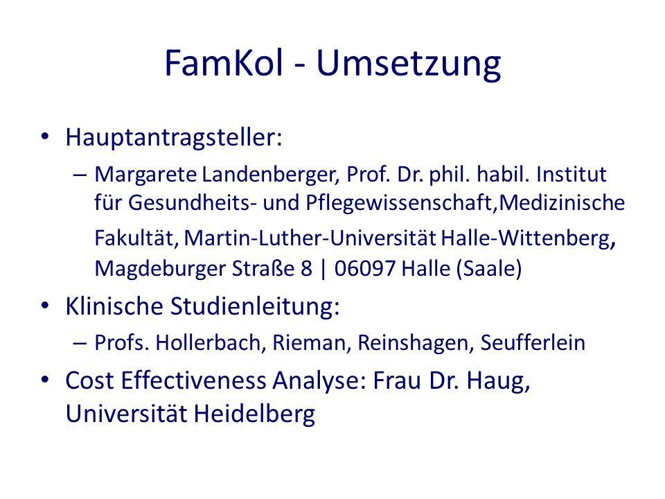 FamKol - Umsetzung Hauptantragsteller: Klinische Studienleitung: