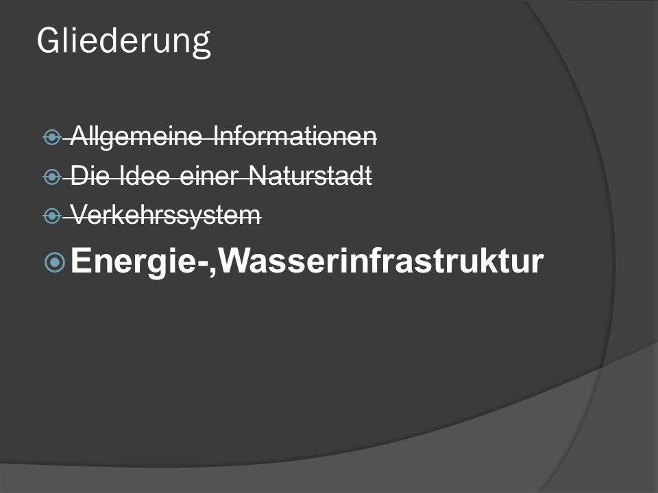 Gliederung Energie-,Wasserinfrastruktur Allgemeine Informationen