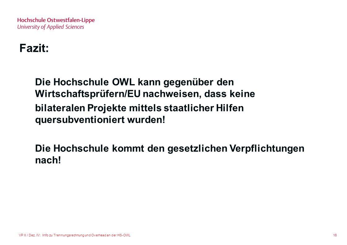 Fazit: Die Hochschule OWL kann gegenüber den Wirtschaftsprüfern/EU nachweisen, dass keine.