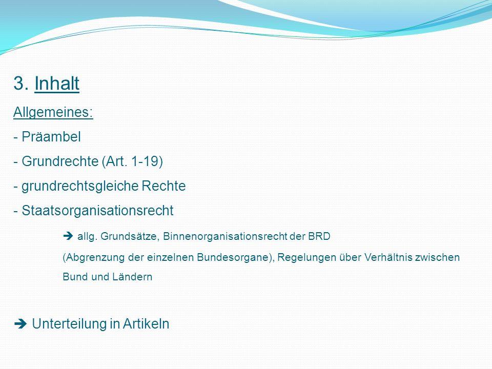 3. Inhalt Allgemeines: Präambel Grundrechte (Art. 1-19)