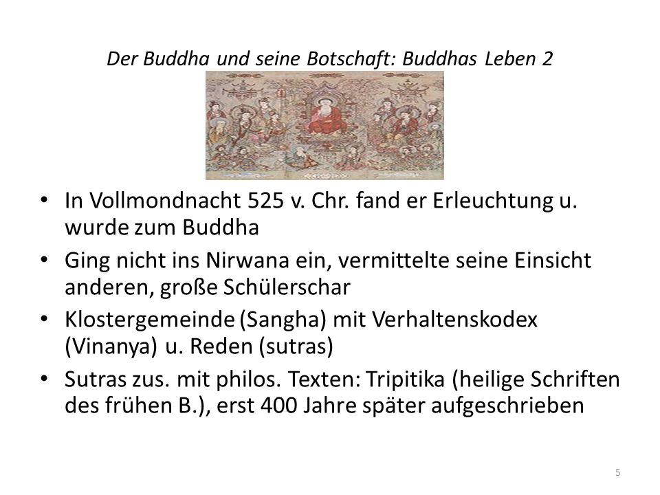 Der Buddha und seine Botschaft: Buddhas Leben 2