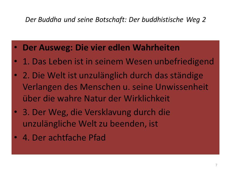 Der Buddha und seine Botschaft: Der buddhistische Weg 2