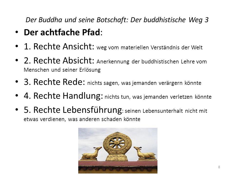 Der Buddha und seine Botschaft: Der buddhistische Weg 3