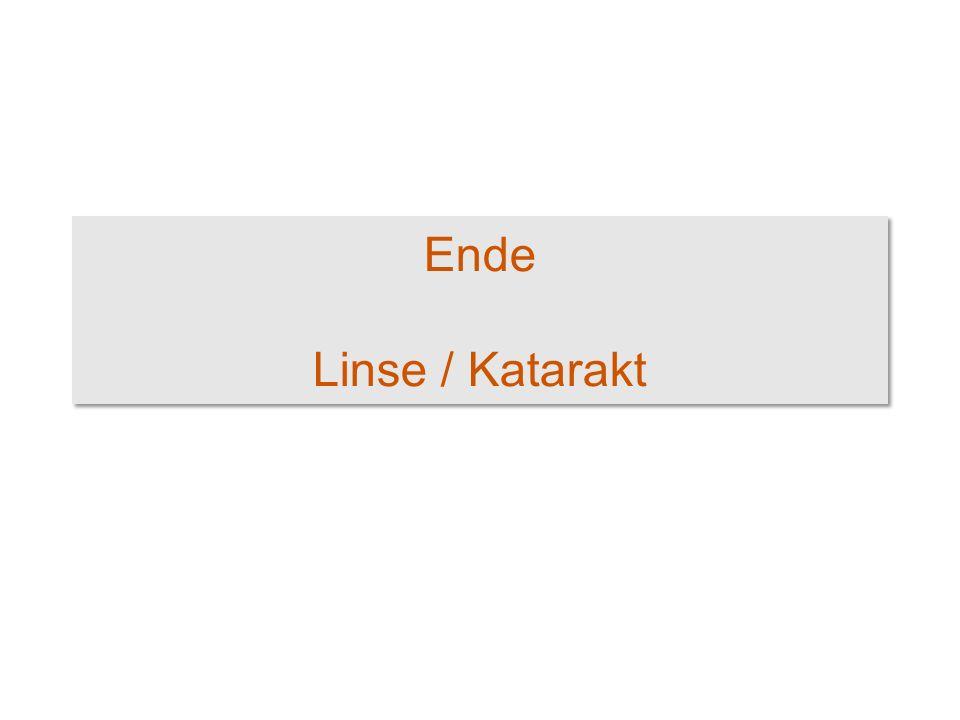 Ende Linse / Katarakt