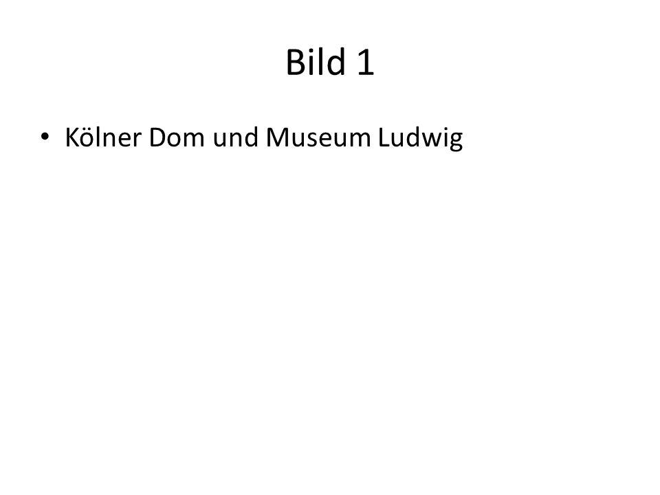 Bild 1 Kölner Dom und Museum Ludwig