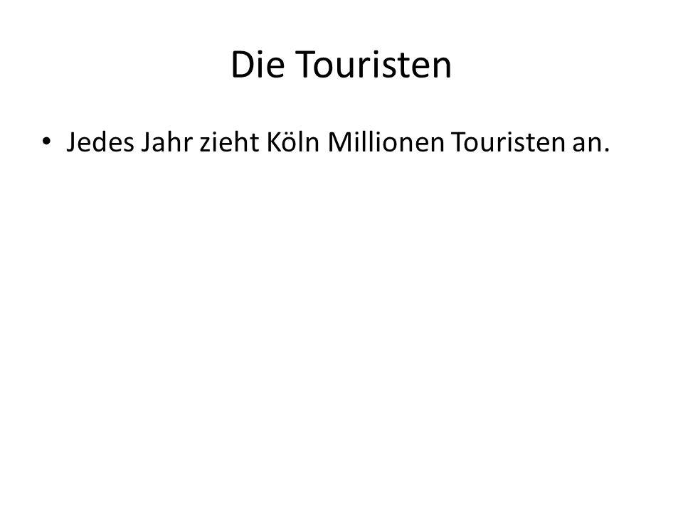Die Touristen Jedes Jahr zieht Köln Millionen Touristen an.