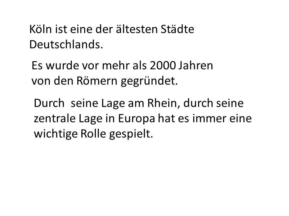 Köln ist eine der ältesten Städte Deutschlands.