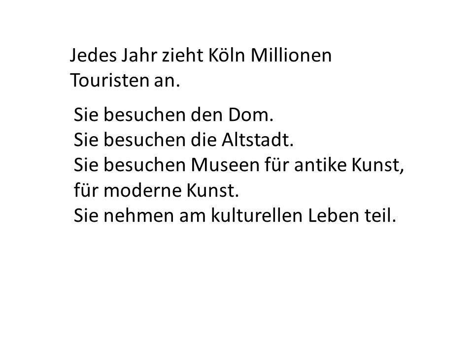 Jedes Jahr zieht Köln Millionen Touristen an.