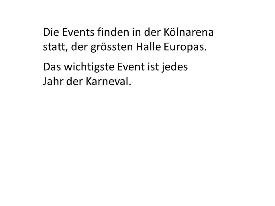 Die Events finden in der Kölnarena statt, der grössten Halle Europas.