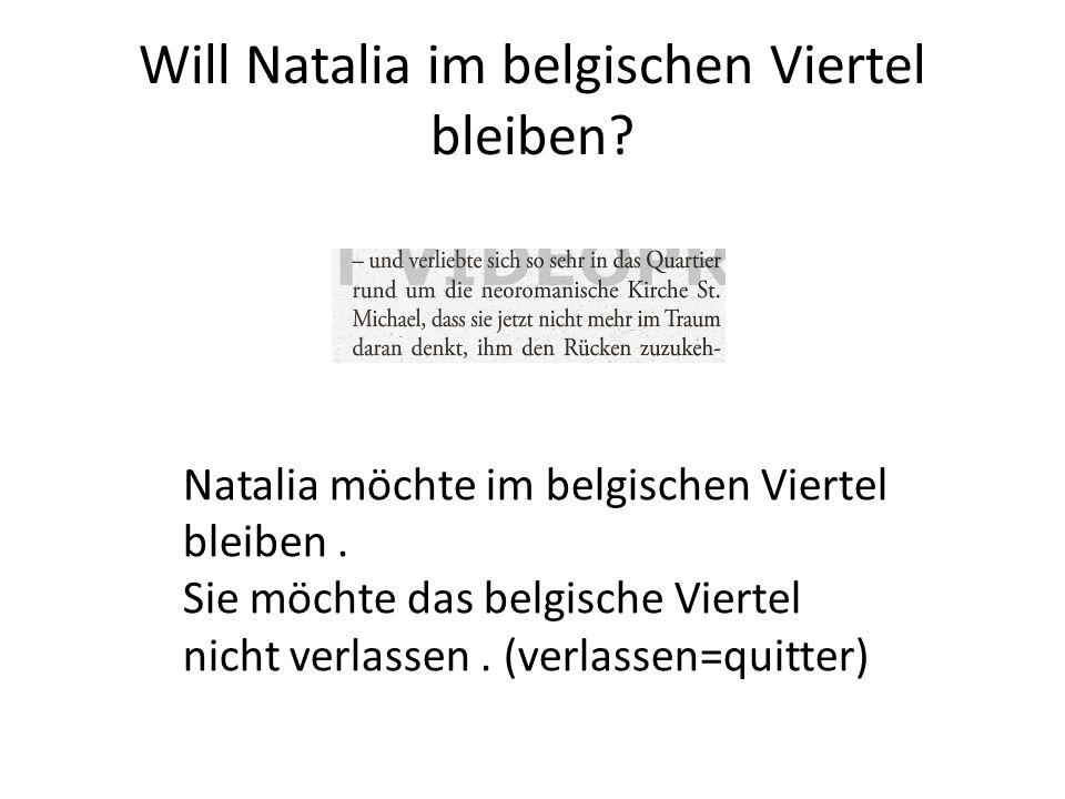 Will Natalia im belgischen Viertel bleiben