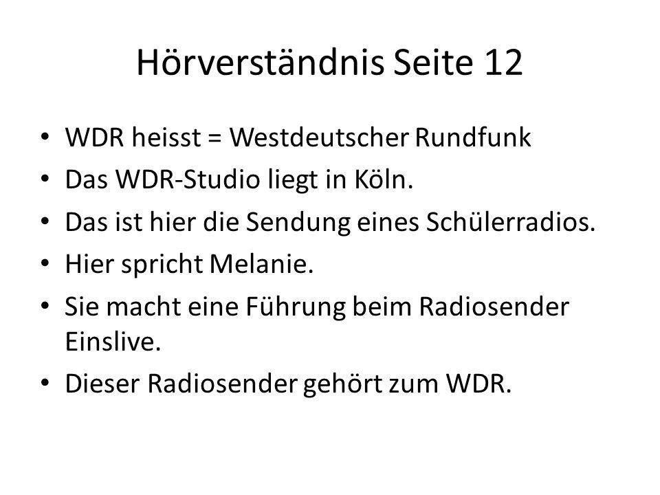 Hörverständnis Seite 12 WDR heisst = Westdeutscher Rundfunk
