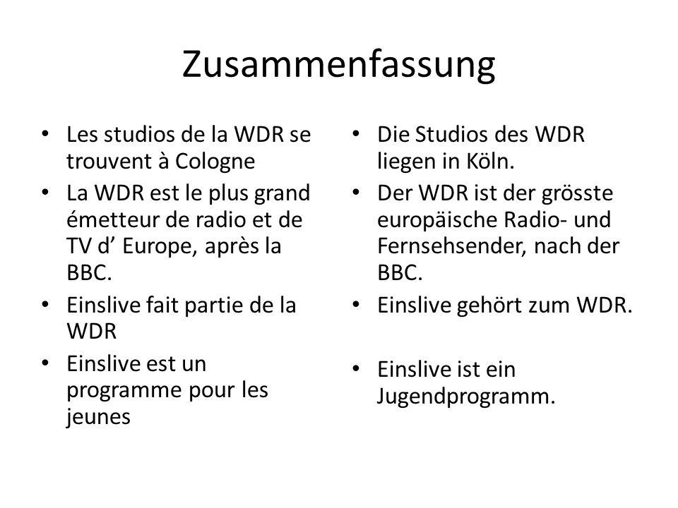 Zusammenfassung Les studios de la WDR se trouvent à Cologne