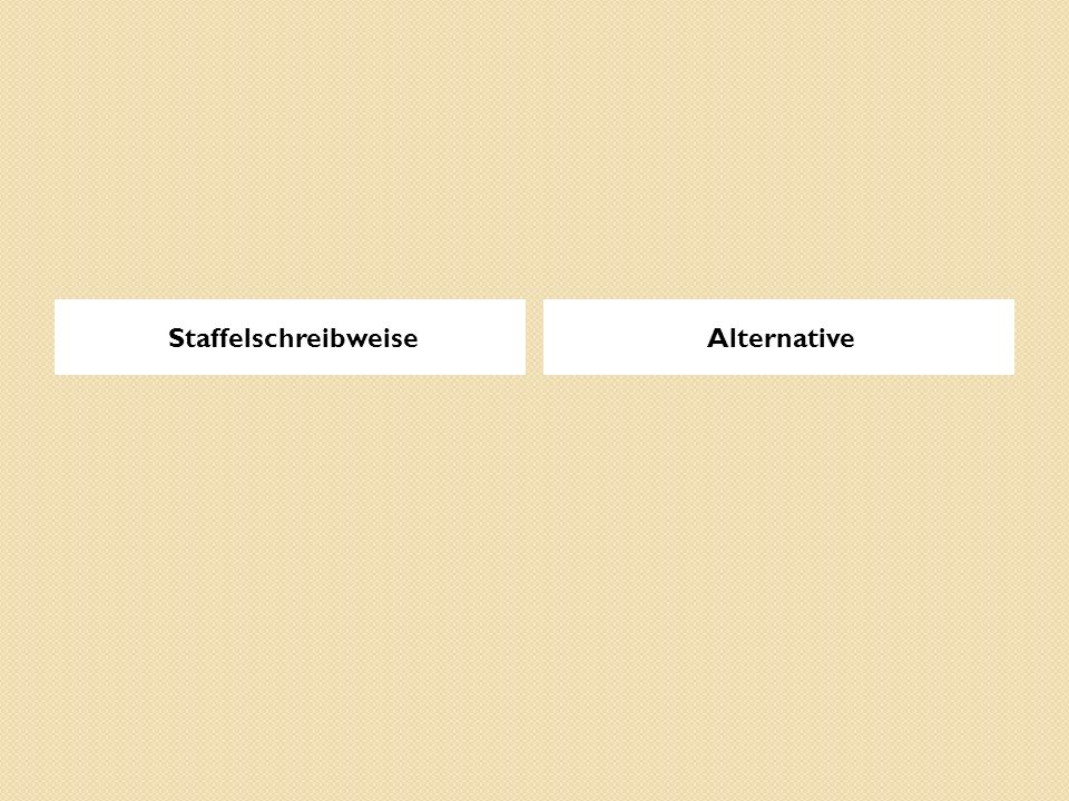 Staffelschreibweise Alternative
