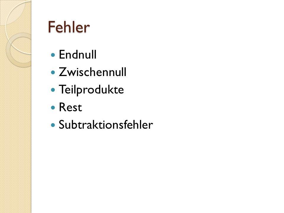 Fehler Endnull Zwischennull Teilprodukte Rest Subtraktionsfehler