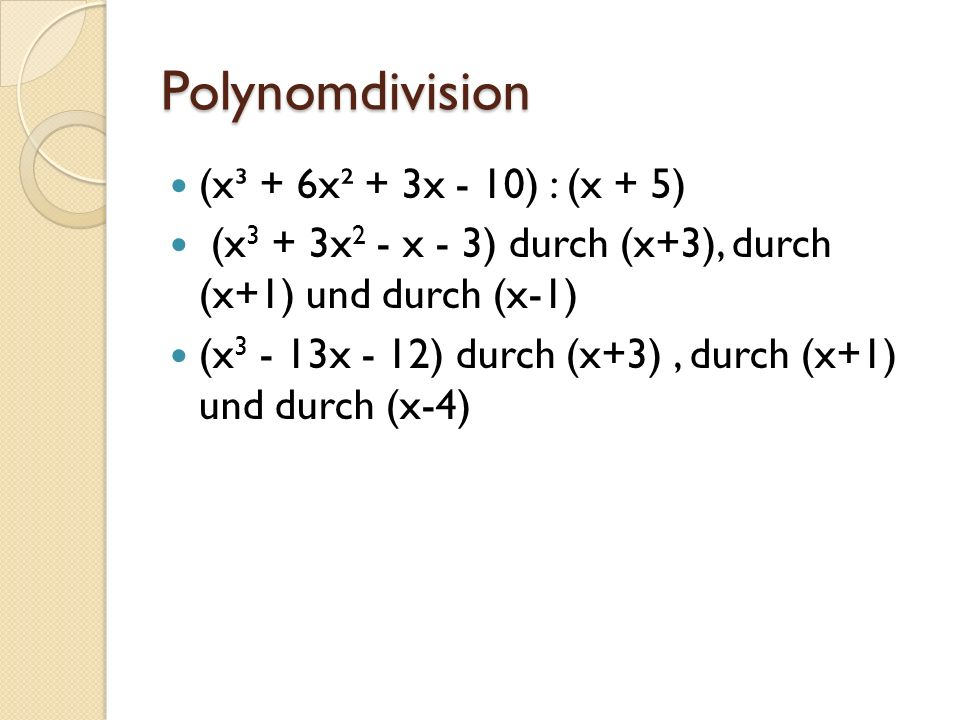 Polynomdivision (x³ + 6x² + 3x - 10) : (x + 5)
