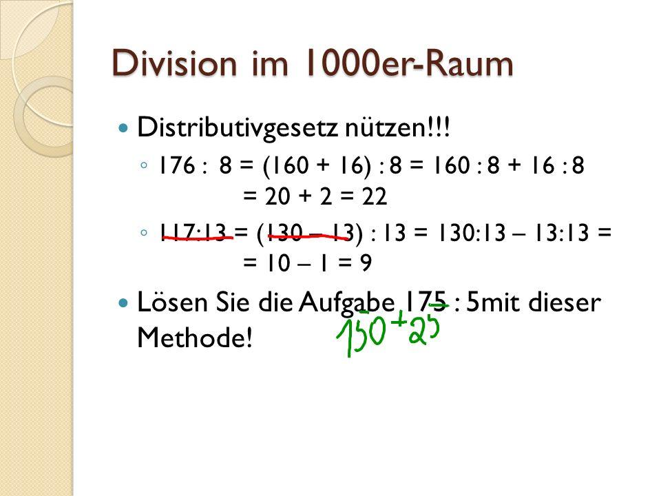 Division im 1000er-Raum Distributivgesetz nützen!!!