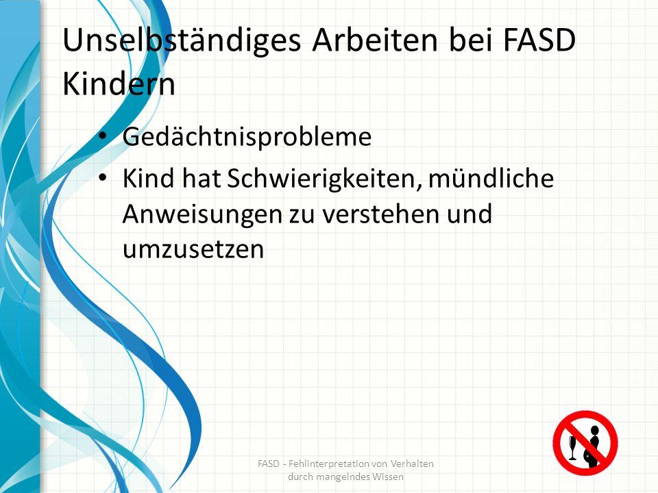 Unselbständiges Arbeiten bei FASD Kindern