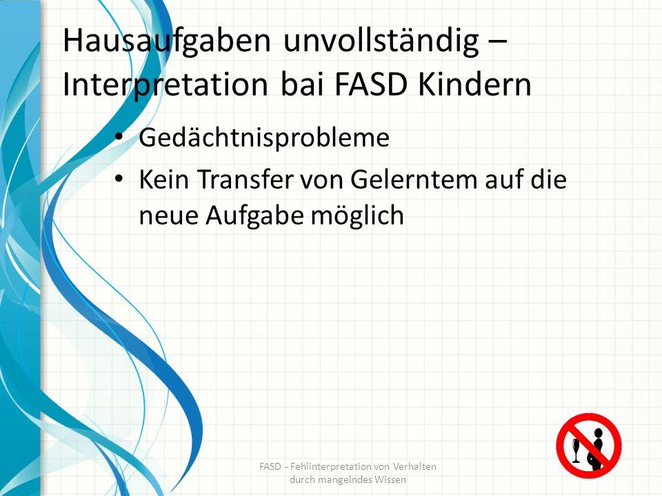 Hausaufgaben unvollständig – Interpretation bai FASD Kindern