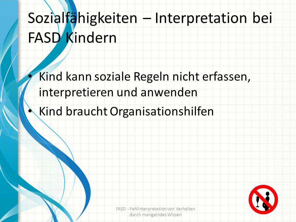 Sozialfähigkeiten – Interpretation bei FASD Kindern