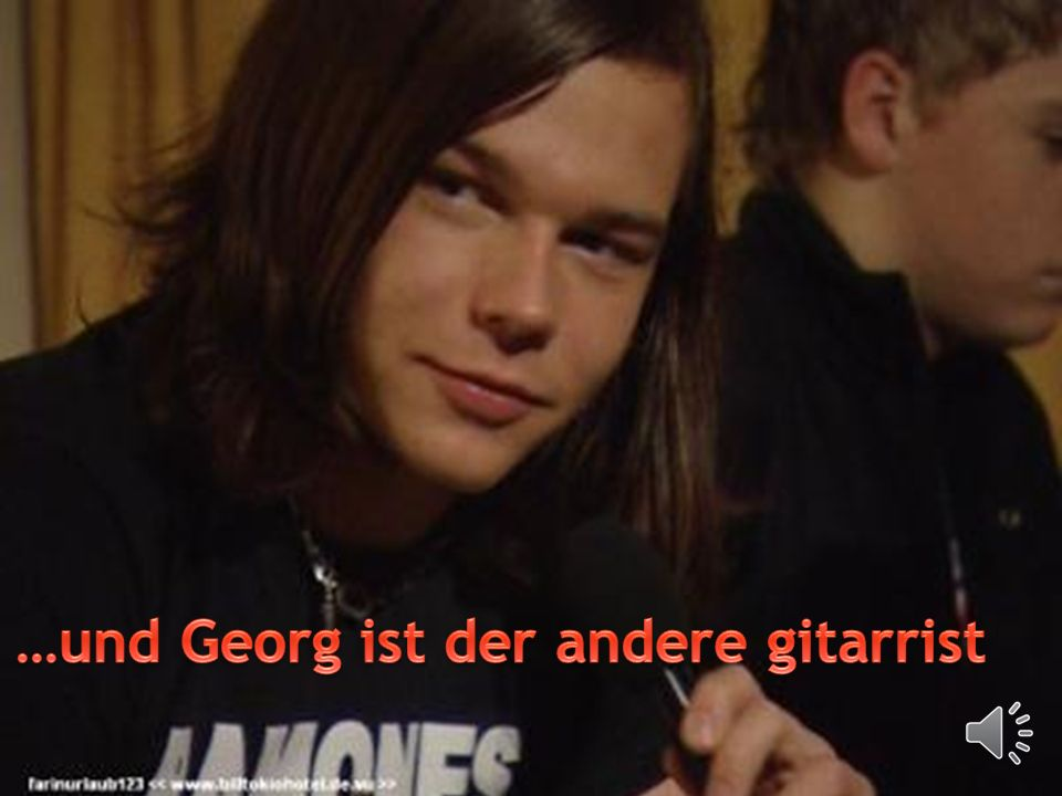 …und Georg ist der andere gitarrist