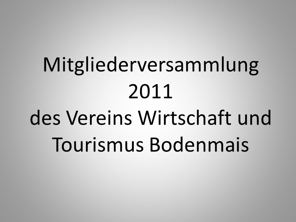 Mitgliederversammlung 2011 des Vereins Wirtschaft und Tourismus Bodenmais
