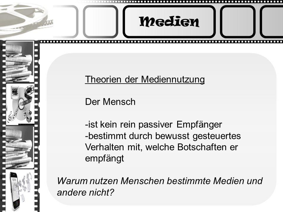 Medien Theorien der Mediennutzung Der Mensch