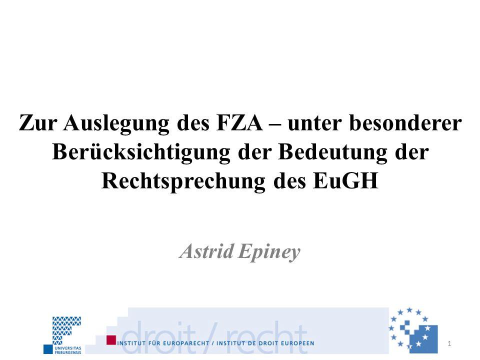 Zur Auslegung des FZA – unter besonderer Berücksichtigung der Bedeutung der Rechtsprechung des EuGH