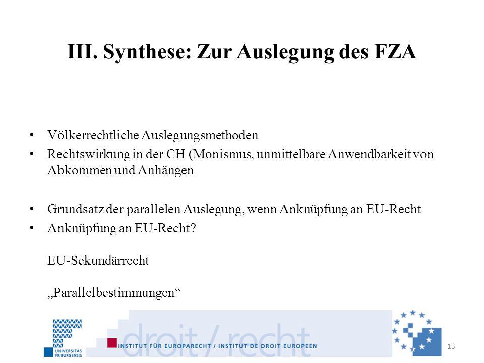 III. Synthese: Zur Auslegung des FZA