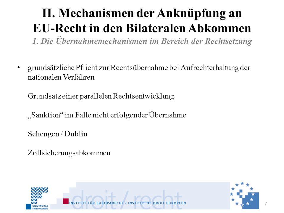 II. Mechanismen der Anknüpfung an EU-Recht in den Bilateralen Abkommen 1. Die Übernahmemechanismen im Bereich der Rechtsetzung