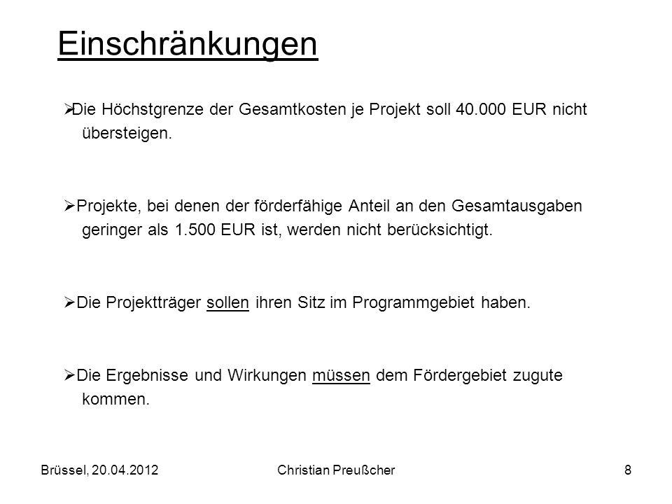 Einschränkungen Die Höchstgrenze der Gesamtkosten je Projekt soll 40.000 EUR nicht. übersteigen.