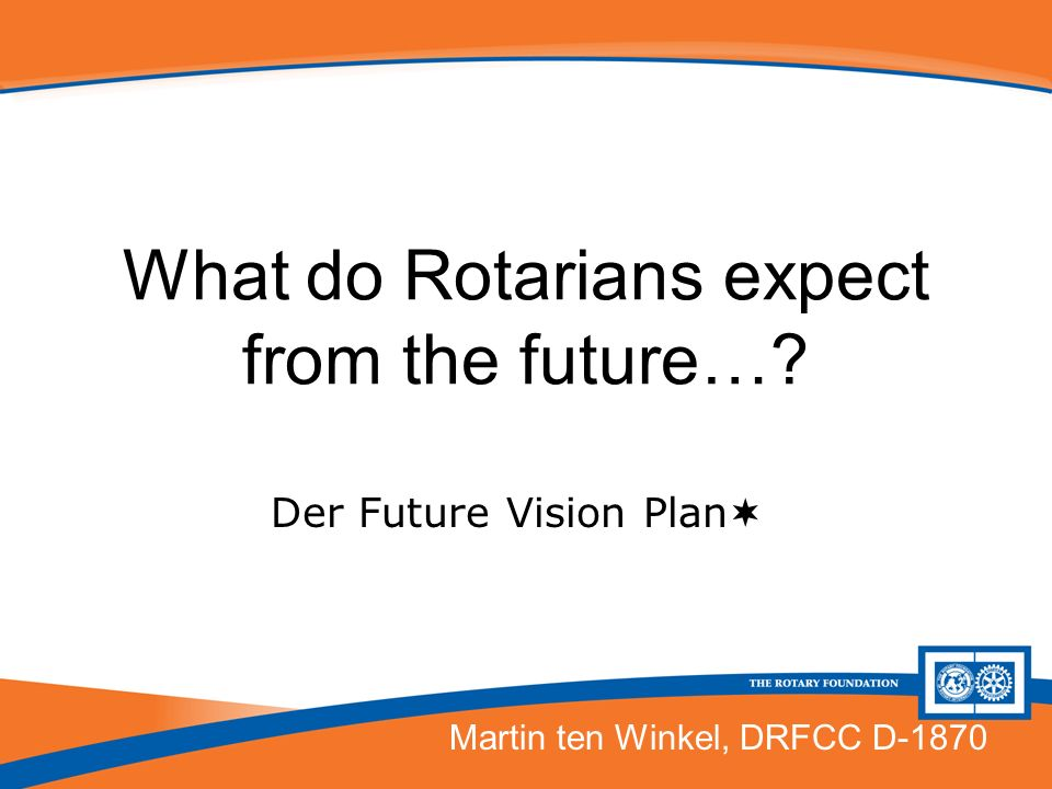 What do Rotarians expect from the future…