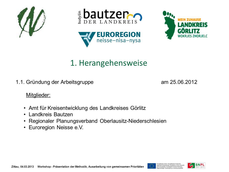 1. Herangehensweise 1.1. Gründung der Arbeitsgruppe am 25.06.2012