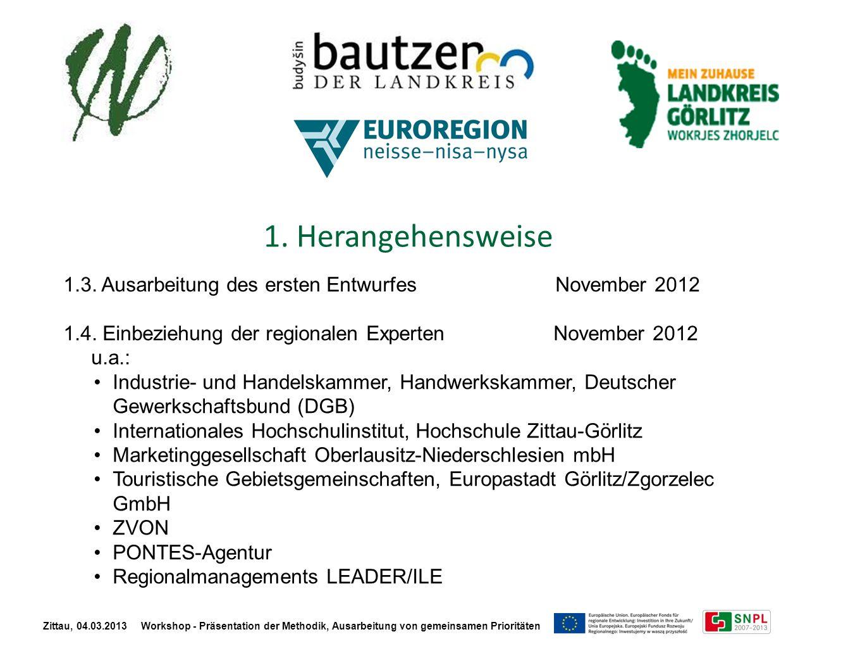 1. Herangehensweise 1.3. Ausarbeitung des ersten Entwurfes November 2012.