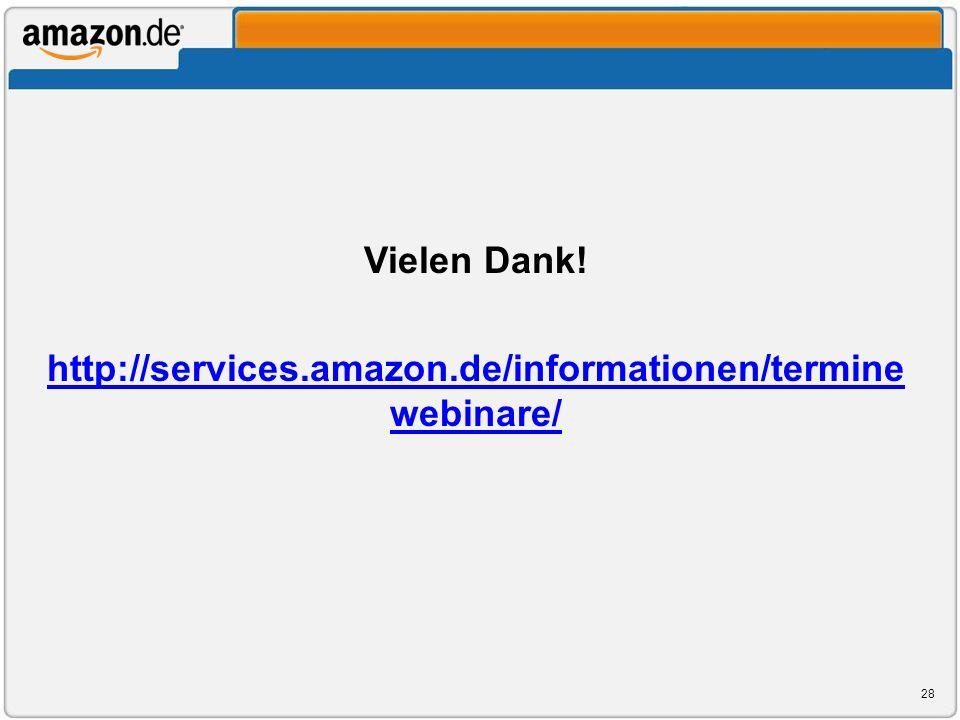 Vielen Dank! http://services.amazon.de/informationen/terminewebinare/